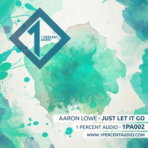 AARON LOWE - Just Let It Go