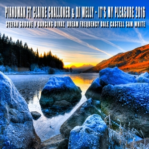 PIANOMAN feat CLAIRE CHALLONER & DJ WELLY - Its My Pleasure 2016
