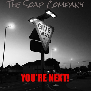 THE SOAP COMPANY - You're Next