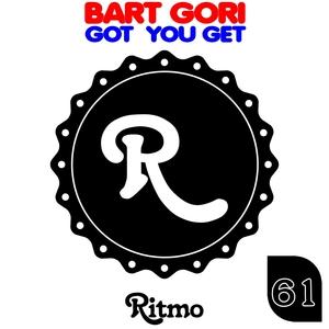 BART GORI - Got You Get