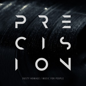 PRECISION - Dusty Homage/Music For People
