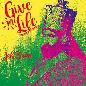 JAH BAMI - Give Me Life