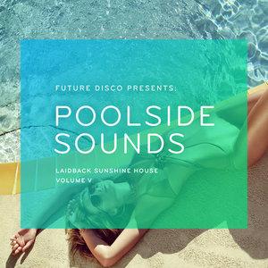 VARIOUS - Future Disco Presents/Poolside Sounds Vol 5