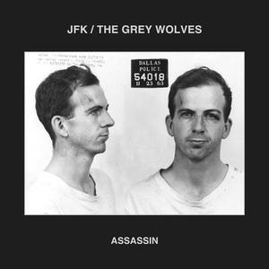 JFK/THE GREY WOLVES - Assassin