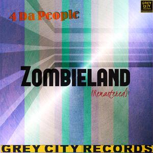 4 DA PEOPLE - Zombieland