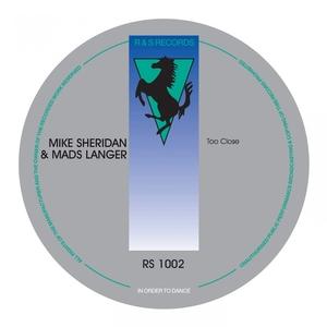 MIKE SHERIDAN/MADS LANGER - Too Close