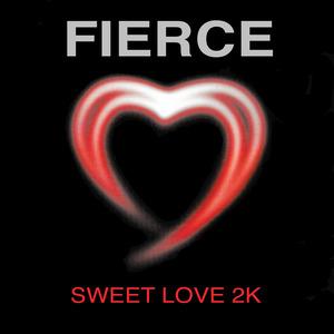 FIERCE - Sweet Love 2K