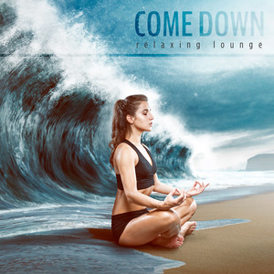 VARIOUS - Come Down: Relaxing Lounge