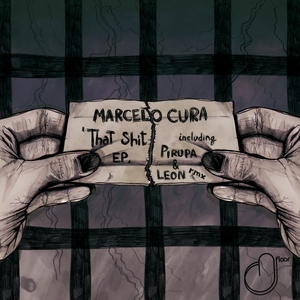MARCELO CURA - That Shit EP