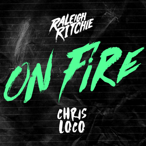 RALEIGH RITCHIE/CHRIS LOCO - On Fire