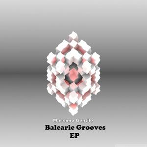 MASSIMO GENTILE - Balearic Groove EP
