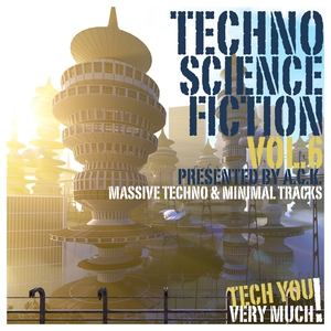 VARIOUS - Techno Science Fiction Vol 6 (Presented By A.C.K.)