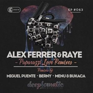 ALEX FERRER/RAYE - Paparazzi Love (Remixes)