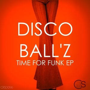 DISCO BALL'Z - Time For Funk EP