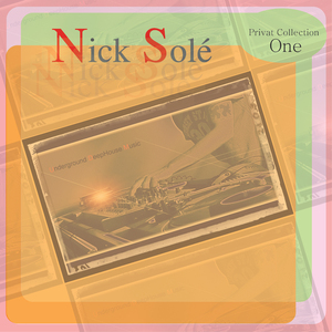 NICK SOLE - Privat Collection One