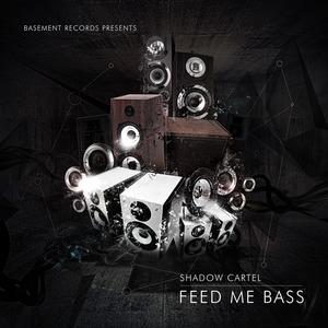 SHADOW CARTEL - Feed Me Bass