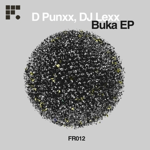 DJ LEXX/D PUNXX - Buka EP