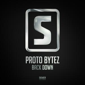 PROTO BYTEZ - Back Down
