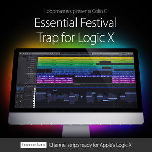 LOOPMASTERS - Essential Festival Trap For Logic X (Sample Pack LOGIC)