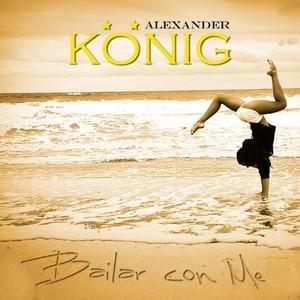 ALEXANDER KONIG - Bailar Con Me