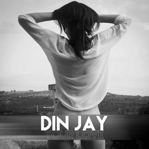 DIN JAY - Your Love