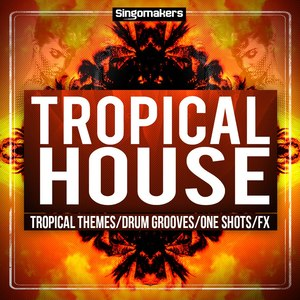 SINGOMAKERS - Tropical House Sessions (Sample Pack WAV/APPLE/LIVE/REASON)