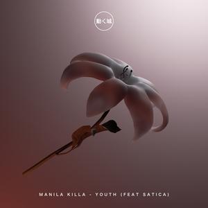 MANILA KILLA - Youth (feat. Satica)