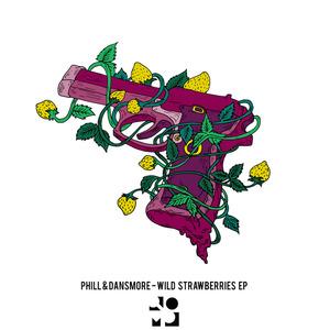 PHILL/DANSMORE - Wild Strawberries EP