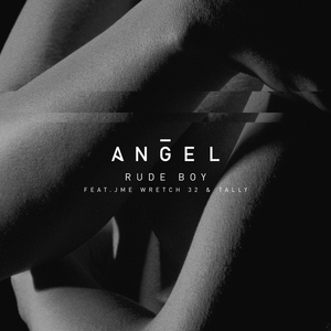 ANGEL feat JME/WRETCH 32/TALLY - Rude Boy (Explicit Remix)