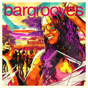 VARIOUS - Bargrooves Summer Sessions 2016