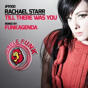 RACHAEL STARR - Till There Was You (Funkagenda Remix)