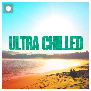 VARIOUS - Ultra Chilled 2016