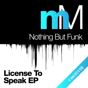 NOTHING BUT FUNK - License To Speak EP