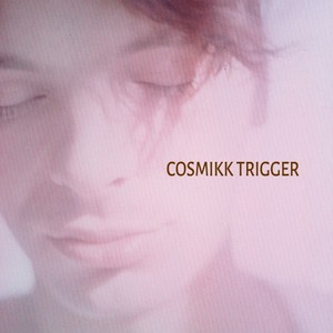 COSMIC BABY - Cosmikk Trigger