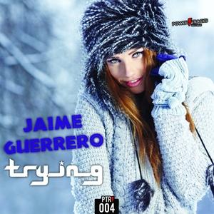 JAIME GUERRERO - Trying