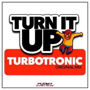 TURBOTRONIC - Turn It Up