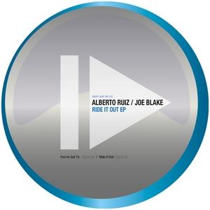 JOE BLAKE/ALBERTO RUIZ - Ride It Out EP