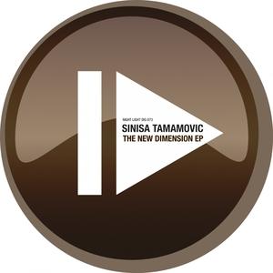 SINISA TAMAMOVIC - The New Dimension EP