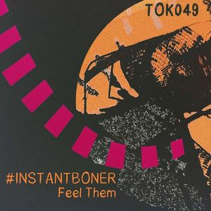 #INSTANTBONER - Feel Them