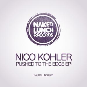 NICO KOHLER - Pushed To The Edge EP
