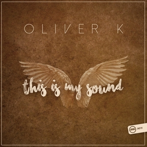 OLIVER K - This Is My Sound