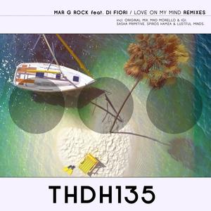 MAR G ROCK feat DI FIORI - Love On My Mind (Remixes)