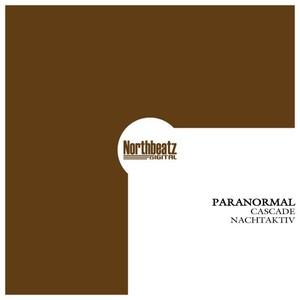 PARANORMAL - Cascade/Nachtaktiv