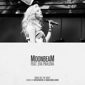MOONBEAM feat EVA PAVLOVA - Bring Me The Night