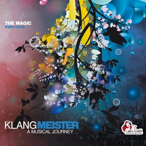 VARIOUS - Klangmeister - A Musical Journey (The Magic Part 03/04)