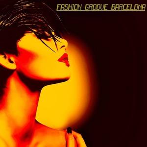 VARIOUS - Fashion Groove Barcelona - Deep & House