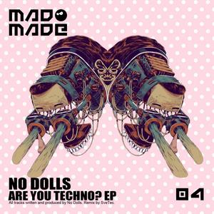 NO DOLLS - Are You Techno? EP