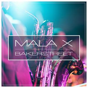 MALA X - Bakerstreet