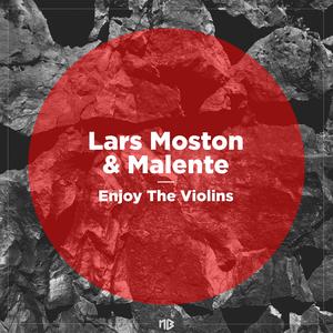 LARS MOSTON & MALENTE - Enjoy The Violins