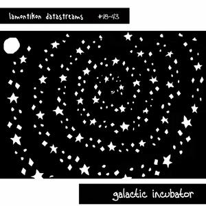 LAMONTIKON DATASTREAMS - Galactic Incubator